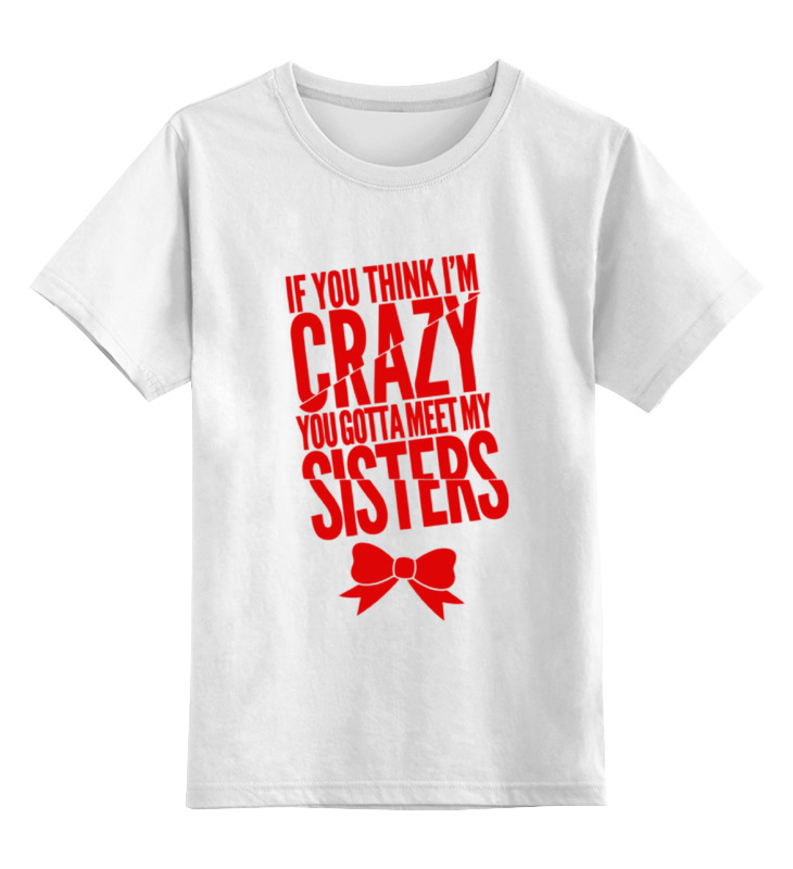 Детская футболка классическая унисекс Printio Безумная сестра цена
