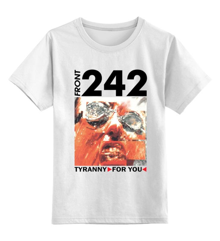 Детская футболка классическая унисекс Printio Front 242 / tyranny ▷ for you ◁ майка классическая printio front 242 front by front