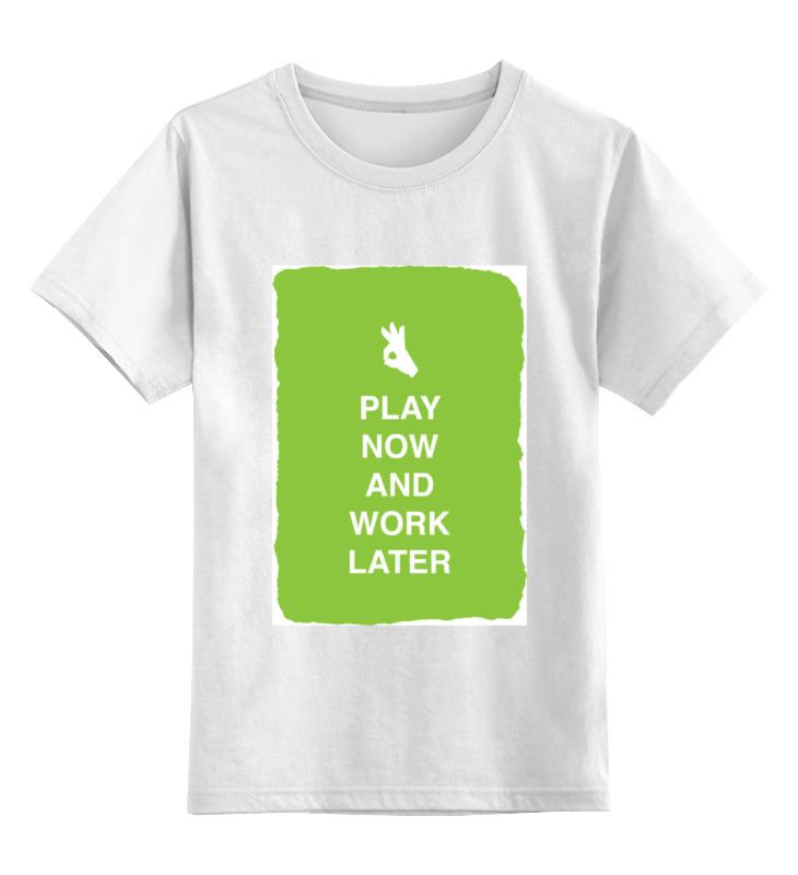 Детская футболка классическая унисекс Printio Play now and work later подушка 40х40 с полной запечаткой printio play now and work later