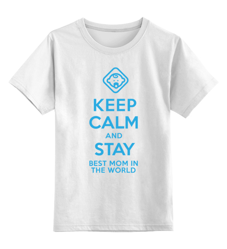 Детская футболка классическая унисекс Printio Stay best mom in the world