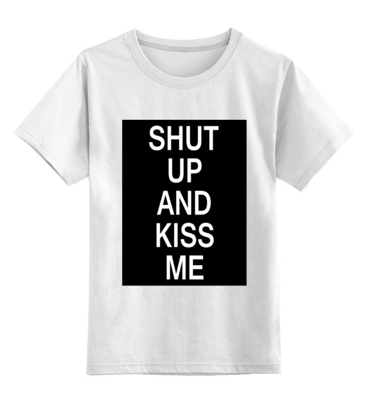 Детская футболка классическая унисекс Printio Shut up and kiss me kiss and a promise