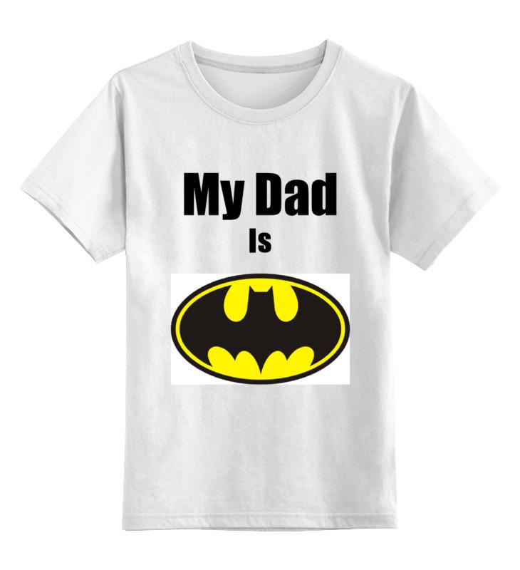 Детская футболка классическая унисекс Printio My dad is batman футболка классическая printio мой отец потрясающий my dad is fab