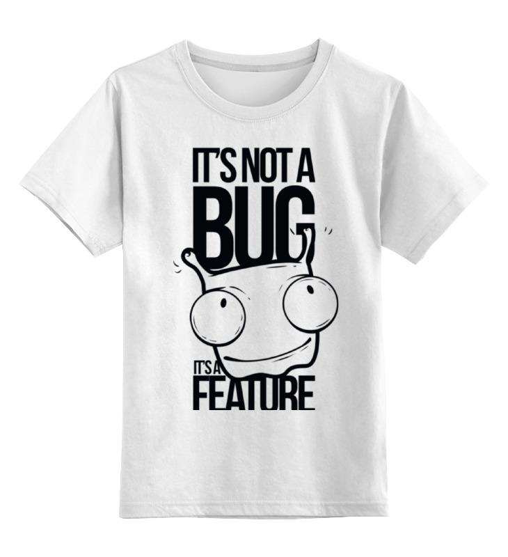 Детская футболка классическая унисекс Printio It's nota bug детская футболка классическая унисекс printio hamlet monkey