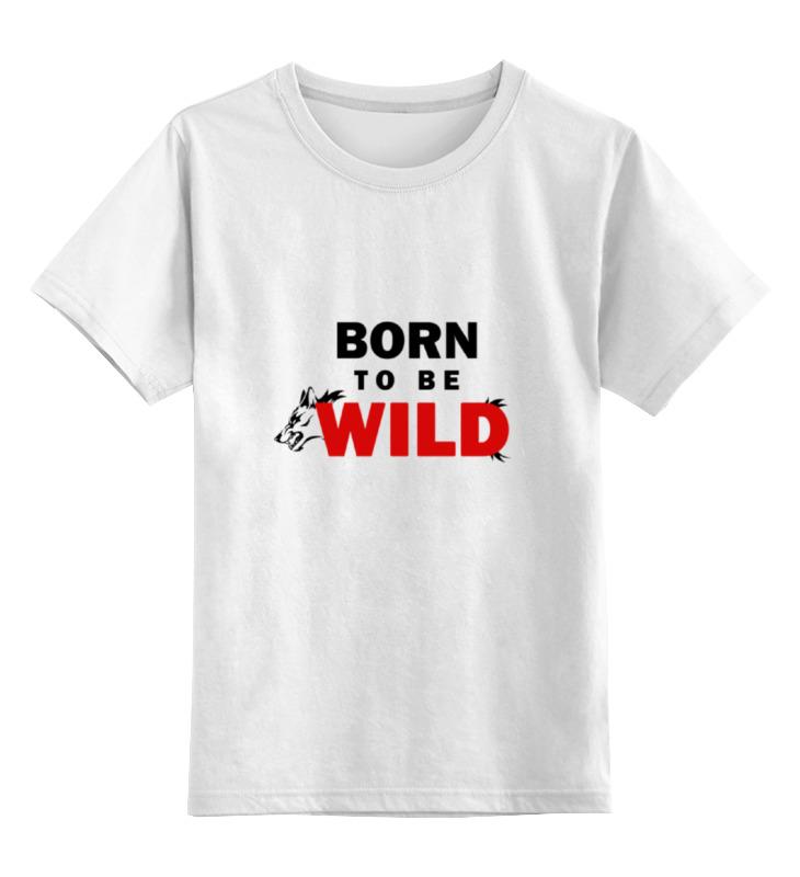 Детская футболка классическая унисекс Printio Born to be wild детская футболка классическая унисекс printio born to design