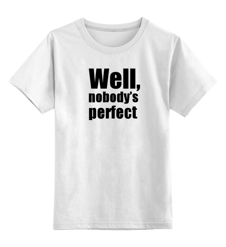 Детская футболка классическая унисекс Printio Well, nobody's perfec утюг браун 775