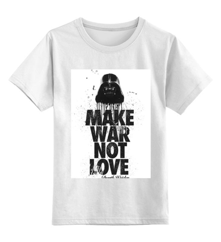 Детская футболка классическая унисекс Printio Make war not love by darth weider футболка классическая printio make war not love by darth weider