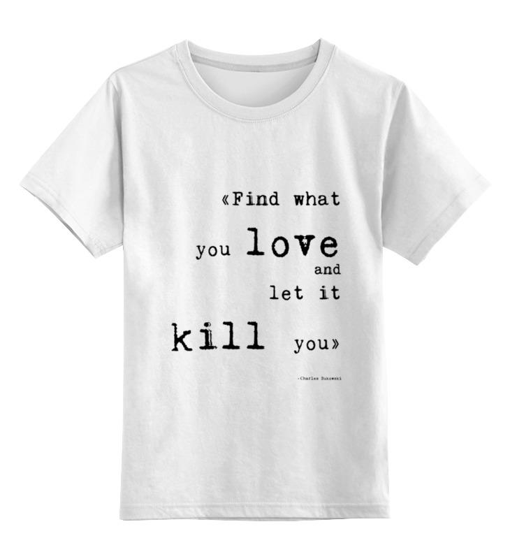 Детская футболка классическая унисекс Printio Bukowski quotes (цитаты буковски) футболка классическая printio чарльз буковски charles bukowski