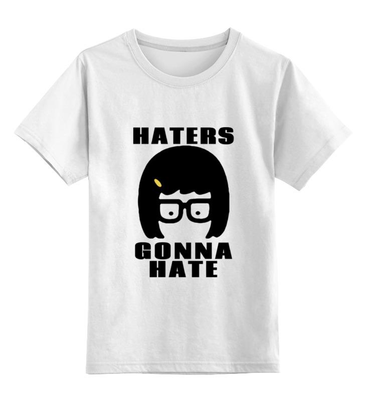 Детская футболка классическая унисекс Printio Haters gonna hate (tina belcher) детская футболка классическая унисекс printio haters gonna hate tina belcher