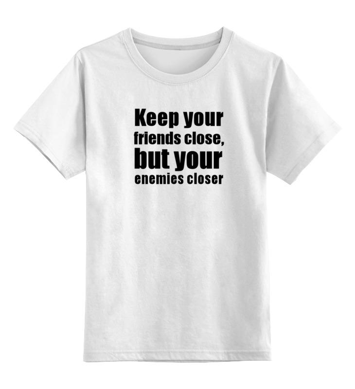 Детская футболка классическая унисекс Printio Keep your friends close, but your enemies closer flower protective soft bag with zipped close for 10 laptop
