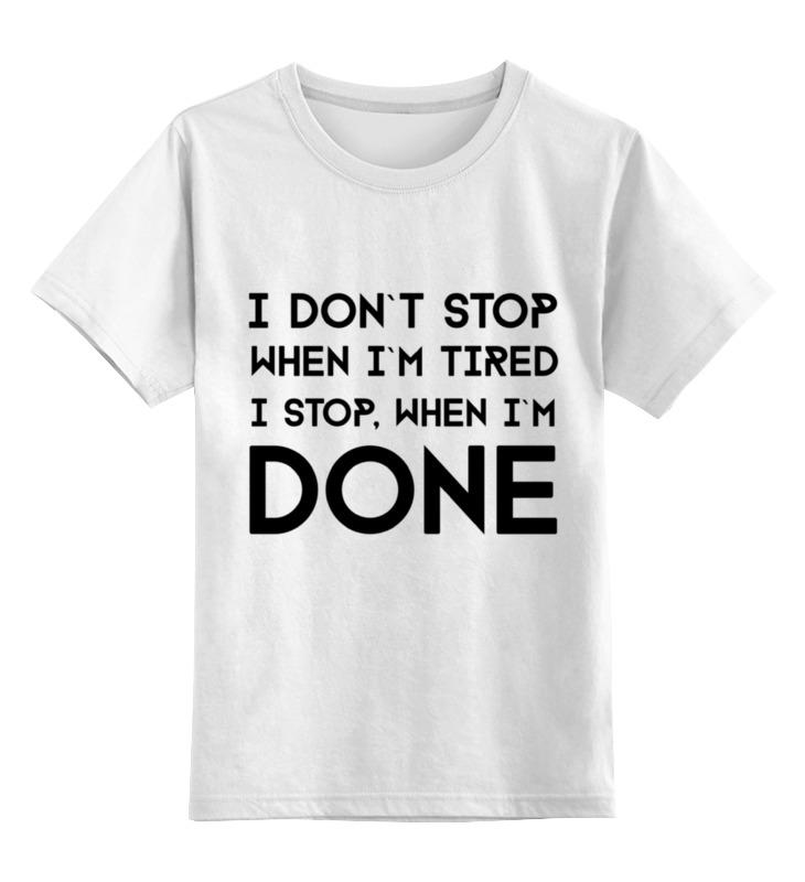 Детская футболка классическая унисекс Printio I don`t stop лонгслив printio i don t care