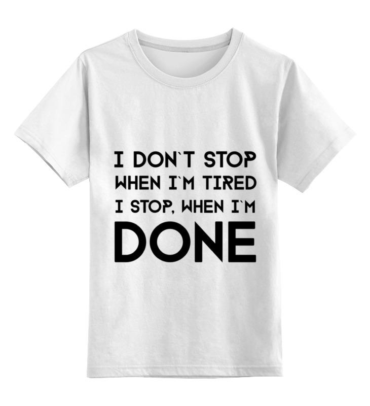 Детская футболка классическая унисекс Printio I don`t stop детская футболка классическая унисекс printio don t hate the player gameboy