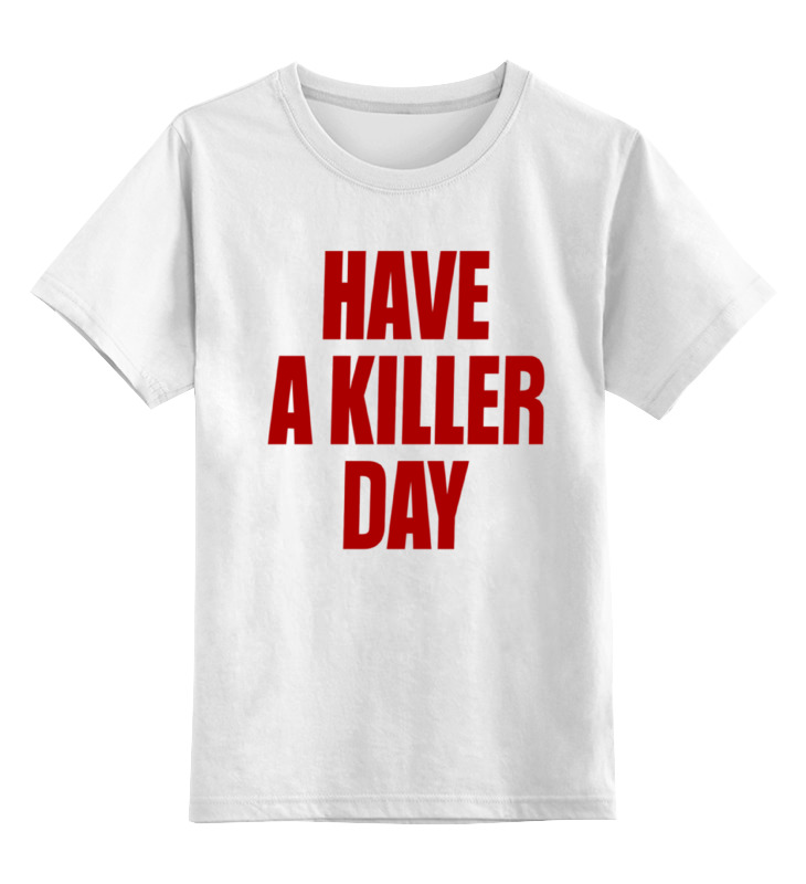Детская футболка классическая унисекс Printio Have a killer day (dexter) футболка для беременных printio a good day to fresh