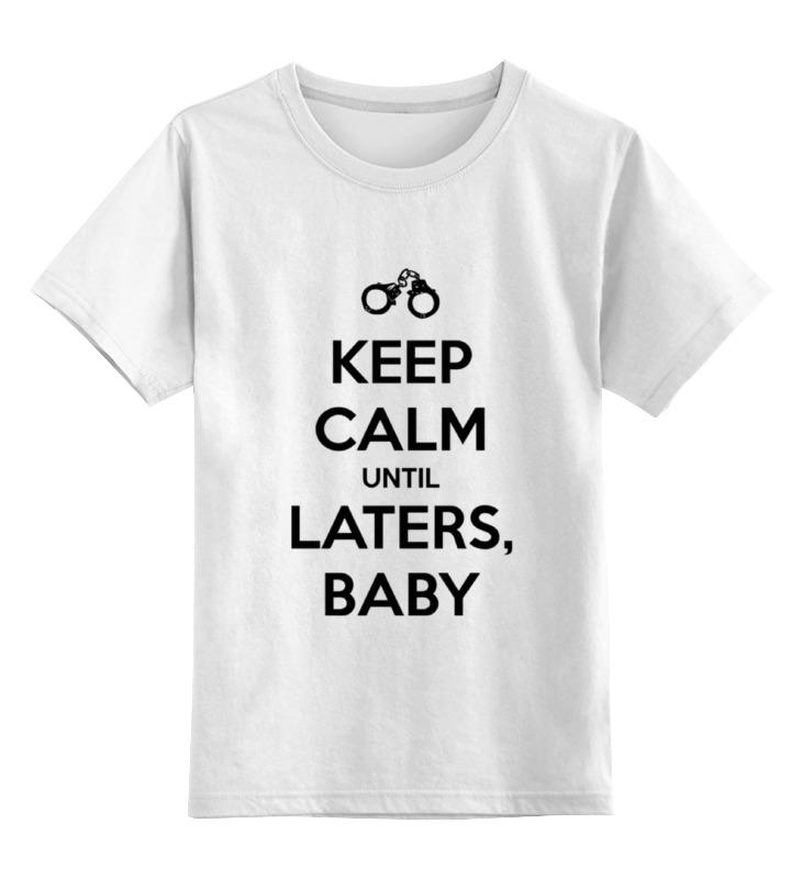 Детская футболка классическая унисекс Printio Keep calm until laters, baby (50 оттенков серого) футболка классическая printio keep calm until laters baby 50 оттенков серого