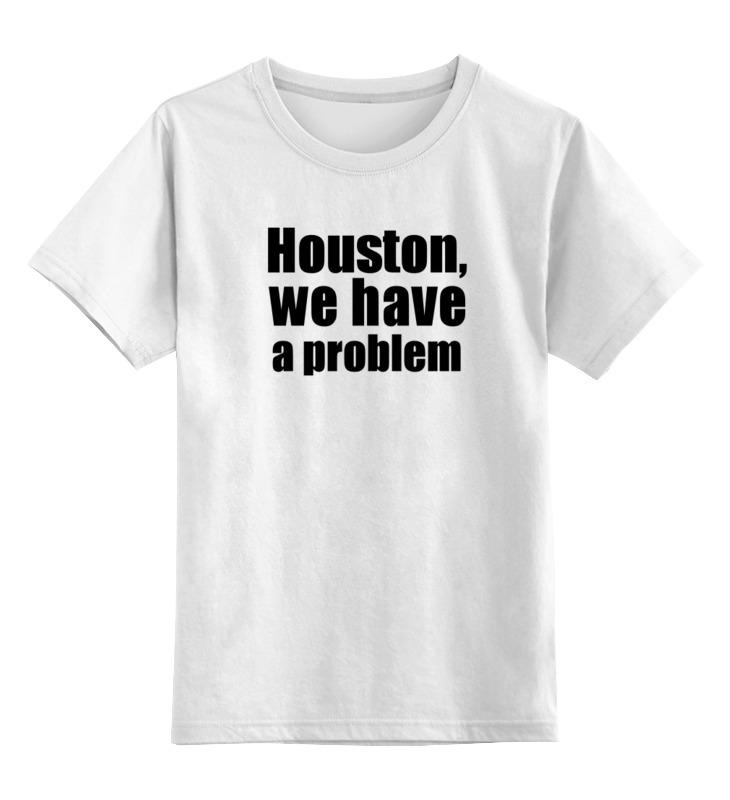 Детская футболка классическая унисекс Printio Houston, we have a problem we bought a zoo