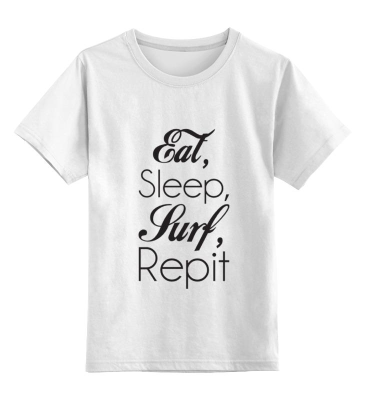 Детская футболка классическая унисекс Printio Eat, sleep, surf, repit life is simple eat sleep surf kayaking men sweatshirt