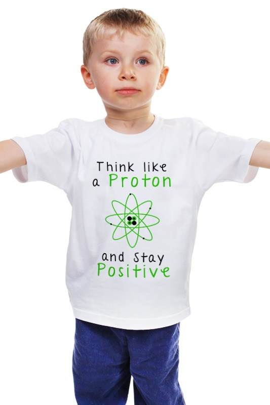 Детская футболка классическая унисекс Printio Думай как протон - оставайся позитивным футболка классическая printio думай как протон будь всегда позитивным