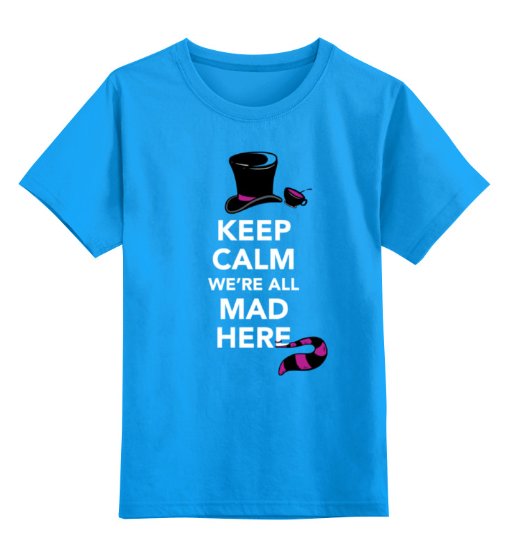 Детская футболка классическая унисекс Printio Мы все безумцы (алиса в стране чудес) цена 2017