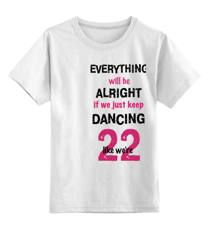 Детская футболка классическая унисекс Printio Taylor swift 22 футболка рингер printio taylor swift 22