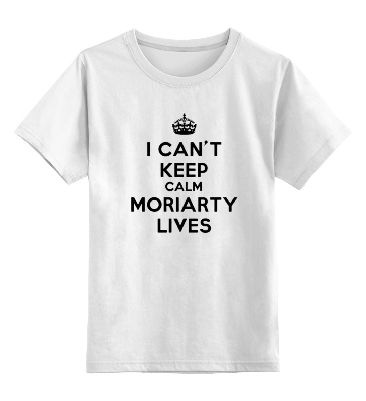 Детская футболка классическая унисекс Printio I can't keep calm moriarty lives футболка wearcraft premium slim fit printio i can t keep calm moriarty lives