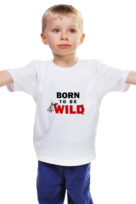 Детская футболка классическая унисекс Printio Born to be wild футболка стрэйч printio born in russia рожден в россии