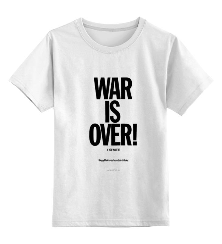 Детская футболка классическая унисекс Printio War is over / война закончена цена