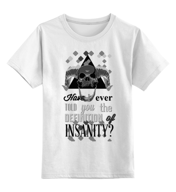 Детская футболка классическая унисекс Printio Insanity - безумие футболка wearcraft premium slim fit printio insanity безумие