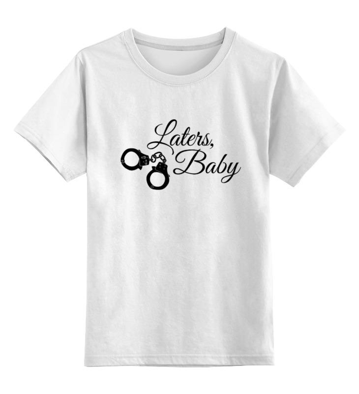 Детская футболка классическая унисекс Printio Laters, baby (50 оттенков серого) футболка для беременных printio keep calm until laters baby 50 оттенков серого