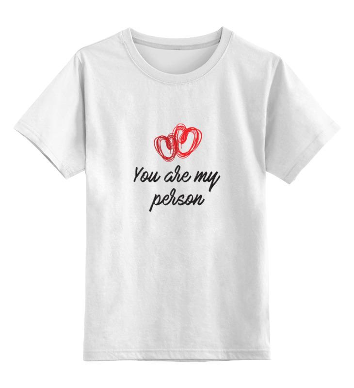Детская футболка классическая унисекс Printio You are my person