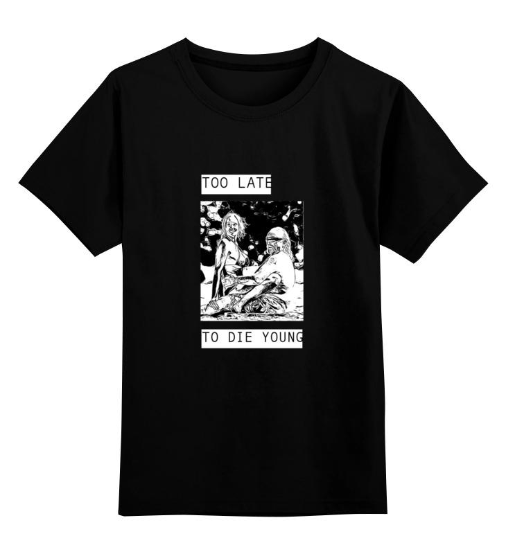 Детская футболка классическая унисекс Printio Too late to die young