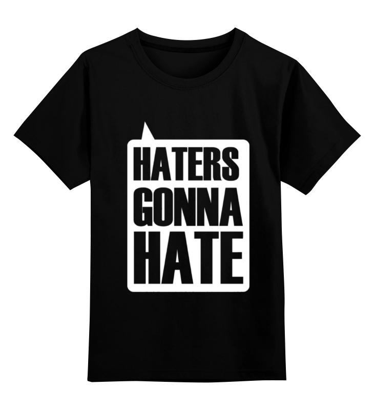 Детская футболка классическая унисекс Printio Haters gonna hate детская футболка классическая унисекс printio haters gonna hate tina belcher