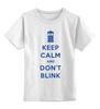 """Детская футболка классическая унисекс """"Keep Calm and Don't Blink (Tardis)"""" - сериал, doctor who, tardis, доктор кто, машина времени"""