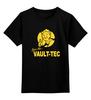 """Детская футболка классическая унисекс """"Fallout  Vault-Tec"""" - кола, fallout, vault-tec, волт-тек, радиоактивных"""