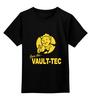 """Детская футболка классическая унисекс """"Fallout  Vault-Tec"""" - кола, fallout, vault-tec, волт-тек"""