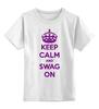 """Детская футболка классическая унисекс """"Keep calm"""" - swag, keep calm"""