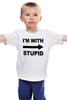 "Детская футболка ""I'm with stupid"" - идиот, придурок, i'm with stupid, i m with stupid, я с придурком"