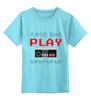 """Детская футболка классическая унисекс """"Игрок (Геймер)"""" - gamer, nintendo, play, player, геймер"""