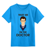 "Детская футболка классическая унисекс ""Doctor Who "" - doctor who, tardis, доктор кто, теннант, тардис, ho"
