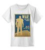 "Детская футболка классическая унисекс ""Fallout - War never changes"" - плакат, fallout, фолаут"