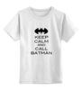 """Детская футболка классическая унисекс """"Keep Calm and call Batman"""" - комиксы, batman, бэтмен, keep calm"""