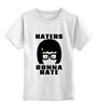 "Детская футболка классическая унисекс ""Haters Gonna Hate (Tina Belcher)"" - haters gonna hate, закусочная боба, bob's burgers, ненавистники пускай ненавидят"