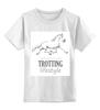 """Детская футболка классическая унисекс """"TROTTING LIFESTYLE"""" - лошадь, horse, рысак"""