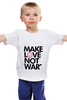 """Детская футболка классическая унисекс """"Make Love Not War"""" - social"""
