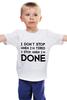 """Детская футболка """"I don`t stop"""" - фраза, философия, мотивация, цитата"""