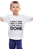 "Детская футболка классическая унисекс ""I don`t stop"" - фраза, философия, мотивация, цитата"