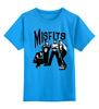 """Детская футболка классическая унисекс """"Misfits """" - punk rock, misfits, punk, панк, анархия"""