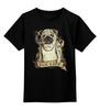 """Детская футболка классическая унисекс """"Жизнь Мопса"""" - pug, собаки, мопс, pug life"""