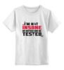 """Детская футболка классическая унисекс """"I am not Insane (Gamer)"""" - gamer, игрок, not insane, я не сумасшедший"""