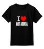 """Детская футболка классическая унисекс """"«I love Metallica»"""" - metallica, металлика, i love metallica"""