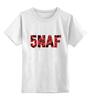 """Детская футболка классическая унисекс """"Пять ночей у Фредди (Five Nights at Freddy's)"""" - пять ночей у фредди, five nights at freddy's, 5naf"""