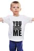 """Детская футболка классическая унисекс """"YOU CANNOT DESTROY ME"""" - mum, destroy"""